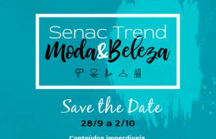 Senac Trend | Uma semana on-line e gratuita de diversidade, inovação e tendências nas áreas de moda e beleza