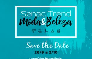 Senac Trend: uma semana on-line e gratuita de diversidade, inovação e tendências nas áreas de moda e beleza