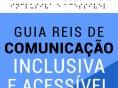 Rede Empresarial de Inclusão Social lança o Guia REIS de Comunicação Inclusiva e Acessível para pessoas com deficiência