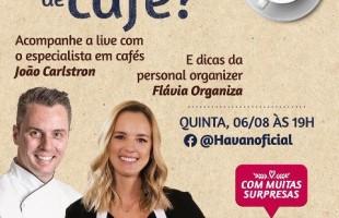 Havan promove live sobre cafés na próxima quinta-feira